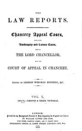 Chancery Appeal Cases: Including Bankruptcy and Lunacy Cases Before the Lord Chancellor and the Court of Appeal in Chancery, 1865-1875, Volume 10