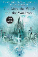The Lion  the Witch and the Wardrobe  Large Print