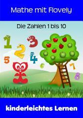 Mathe mit Flovely: Die Zahlen 1 bis 10