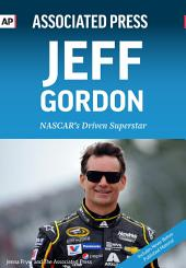 Jeff Gordon: NASCAR's Driven Superstar