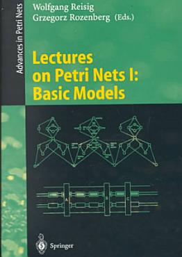 Lectures on Petri Nets I  Basic Models PDF
