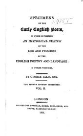 Specimens of the early English poets: to which is prefixed, an Historical sketch of the rise and progress of the English poetry and language,