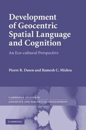 Development of Geocentric Spatial Language and Cognition: An Eco-cultural Perspective