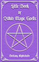 Little Book of White Magic Spells PDF