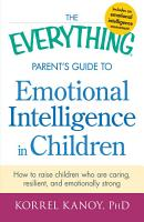 The Everything Parent s Guide to Emotional Intelligence in Children PDF