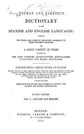 Neuman and Baretti's Dictionary of the Spanish and English Languages: Wherein the Words are Correctly Explained, Agreeably to Their Different Meanings, and a Great Variety of Terms Relating to the Arts, Sciences, Manufactures, Merchandise, Navigation and Trade, Elucidated