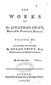 The Works of Jonathan Swift, D.D., Dean of St. Patrick's, Dublin: Volume 16