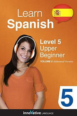 Learn Spanish   Level 5  Upper Beginner