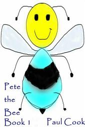 Pete the Bee: Book 1