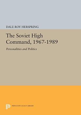 The Soviet High Command  1967 1989 PDF