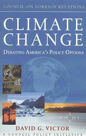 Climate Change: Debating America's Policy Options