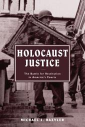 Holocaust Justice: The Battle for Restitution in America's Courts