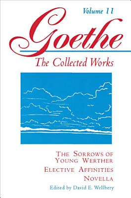 The Sorrows of Young Werther   Elective Affinities   Novella