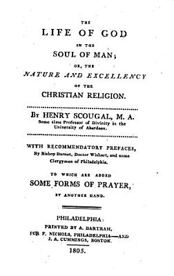 The Life of God in the Soul of Man  Or  The Nature and Excellency of the Christian Religion