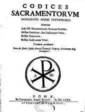 Codices sacramentorum nongentis annis vetustiores, nimirum libri III. sacramentorum Romanae Ecclesiae. Missale Gothicum, sive Gallicanum vetus. Missale Francorum. Missale Gallicanum vetus. Primum prodeunt