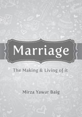 Marriage - the Making and Living of It