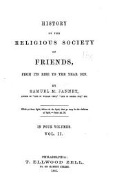 History of the religious Society of friends, from its rise to the year 1828: Volume 2