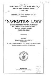 Navigation Laws: Comparative Study of Principal Features of the Laws of the United States, Great Britain, Germany, Norway, France, and Japan