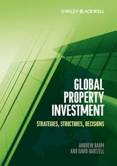 Global Property Investment: Strategies, Structures, Decisions