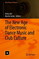 The New Age of Electronic Dance Music and Club Culture PDF