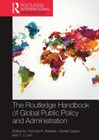 The Routledge Handbook of Global Public Policy and Administration PDF