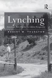 Lynching: American Mob Murder in Global Perspective