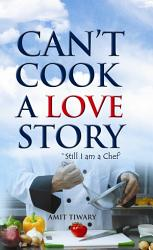 Can T Cook A Love Story Book PDF