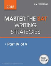 Master the SAT 2015 Writing: Part IV of V, Edition 15