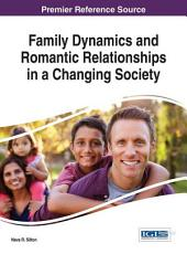 Family Dynamics and Romantic Relationships in a Changing Society