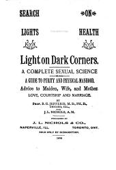 Search Lights on Health: Light on Dark Corners ; a Complete Sexual Science ...