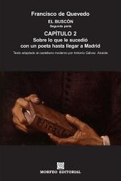 El Buscón: Sobre lo que le sucedió con un poeta hasta llegar a Madrid (texto adaptado al castellano moderno por Antonio Gálvez Alcaide)
