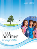 Bible Doctrine for Younger Children  Second Edition PDF