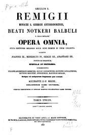 Remigii monachi S. Germani Antissiodorensis, Beati Notkeri Balbuli S. Galli monachi opera omnia: juxta editiones melioris notae nunc primum in unum collecta