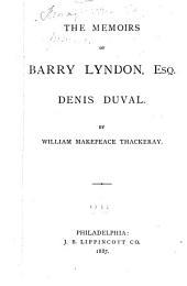 The Memoirs of Barry Lyndon, Esq.--Denis Duval