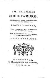Spectatoriaale schouwburg, behelzende eene verzameling der beste zedelijke tooneelstukken, byeen gebragt uit alle de verscheide taalen van Europa: Volume 14