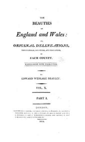The beauties of England and Wales: or, Delineations, topographical, historical, and descriptive, of each county, Volume 11, Part 2