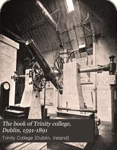 The Book of Trinity College, Dublin, 1591-1891
