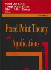 Fixed Point Theory and Applications: Volume 7