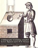 A bibliography of printing  compiled by E C  Bigmore and C W H  Wyman PDF