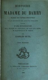 Histoire de Madame Du Barry: d'après ses papiers personnels et les documents des archives publiques; précédée d'une introduction sur Madame de Popadour, le Parc-aux-cerfs et Mademoiselle de Romans, Volume3