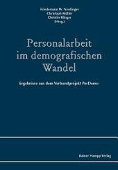Personalarbeit im demografischen Wandel: Ergebnisse aus dem Verbundprojekt PerDemo