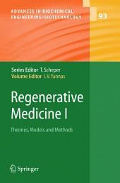 Regenerative Medicine I: Theories, Models and Methods