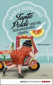 Tante Poldi und die sizilianischen Löwen: Kriminalroman