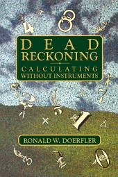 Dead Reckoning: Calculating Without Instruments