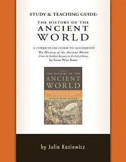 Study and Teaching Guide  The History of the Ancient World Book