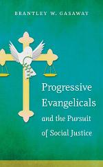 Progressive Evangelicals and the Pursuit of Social Justice