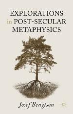 Explorations in Post-Secular Metaphysics