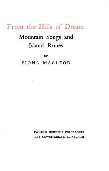 From The Hills Of Dream Mountain Songs And Island Runes By Fiona Macleod