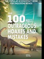 The 100 Most Outrageous Hoaxes and Mistakes PDF