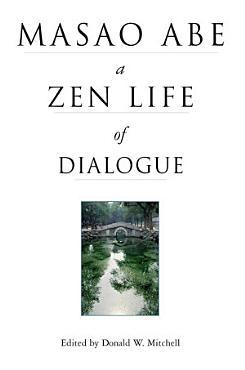 Masao Abe a Zen Life of Dialogue PDF